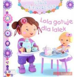 Lola gotuje dla lalek. Mała...